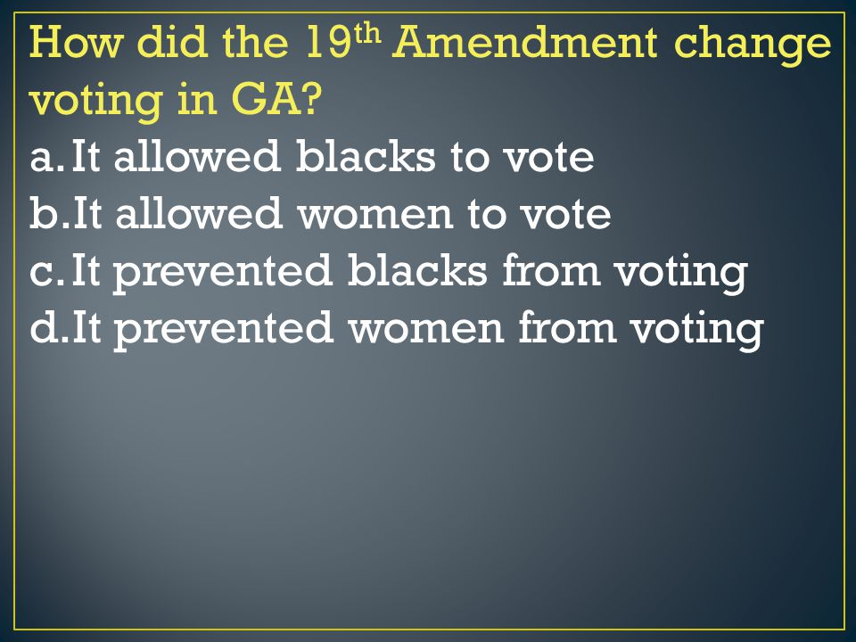 How did the 19th Amendment change voting in GA