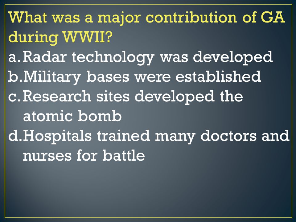 What was a major contribution of GA during WWII