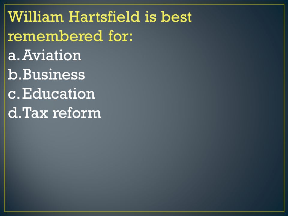 William Hartsfield is best remembered for: