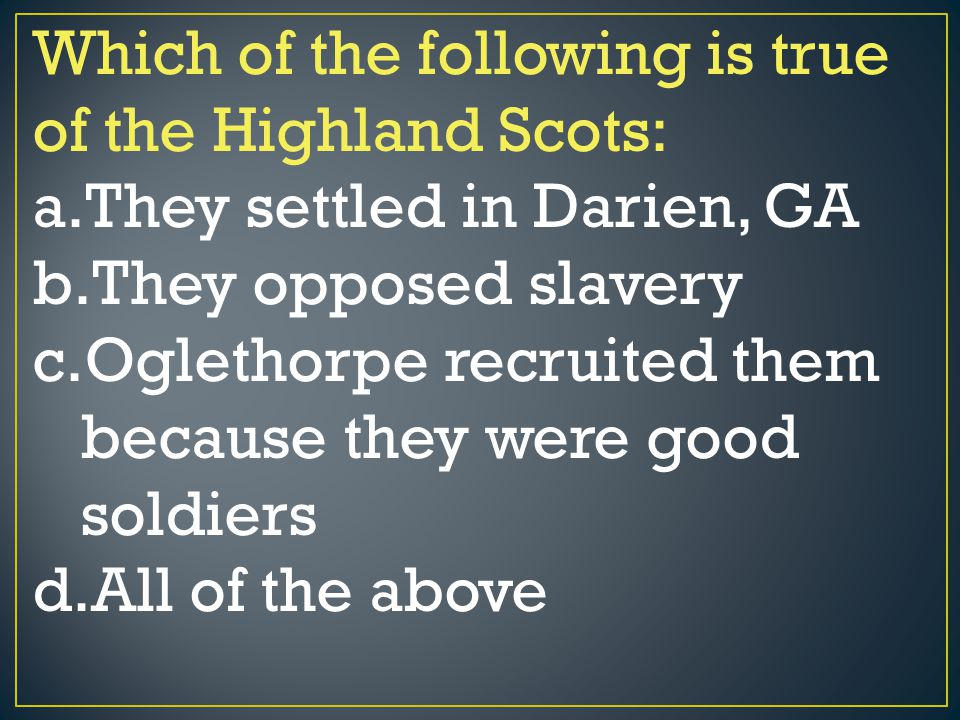 Which of the following is true of the Highland Scots: