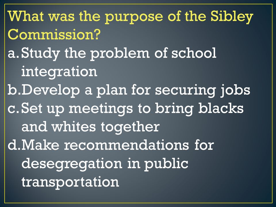 What was the purpose of the Sibley Commission