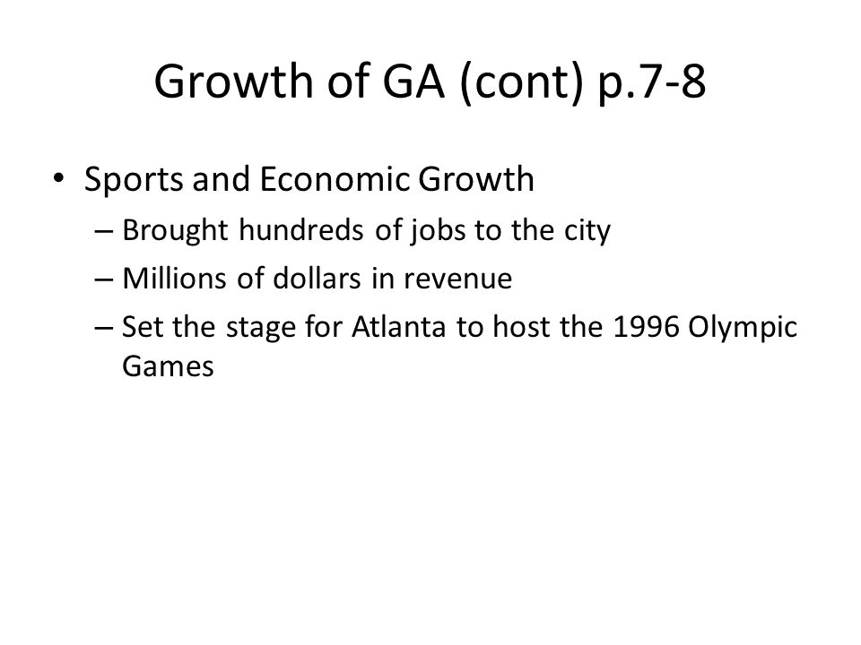 Growth of GA (cont) p.7-8 Sports and Economic Growth