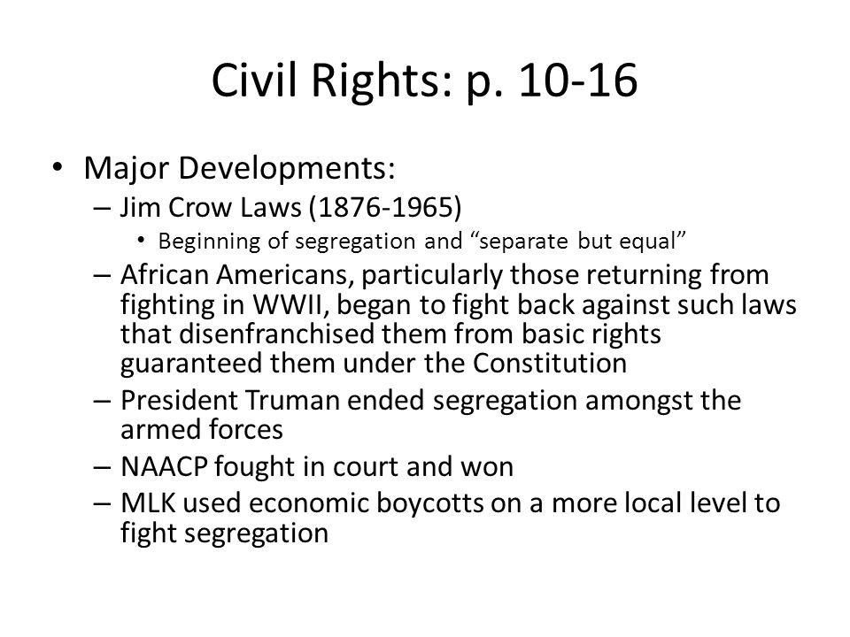 Civil Rights: p. 10-16 Major Developments: Jim Crow Laws (1876-1965)