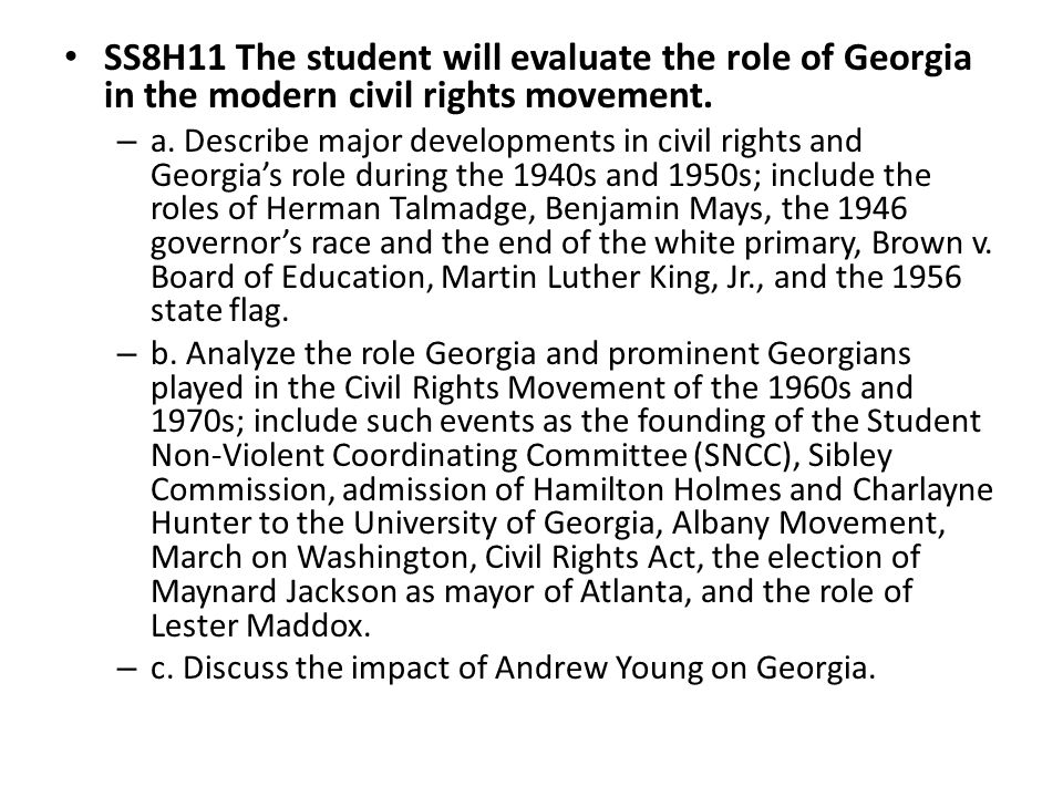 SS8H11 The student will evaluate the role of Georgia in the modern civil rights movement.
