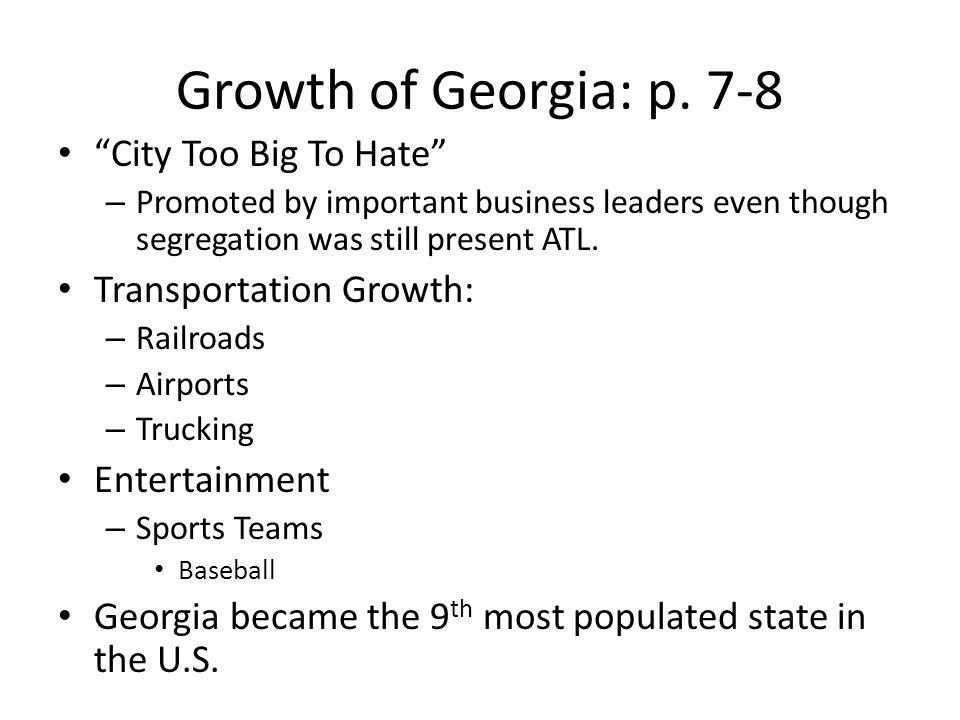 Growth of Georgia: p. 7-8 City Too Big To Hate