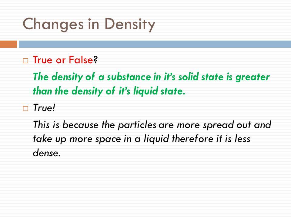 Changes in Density True or False