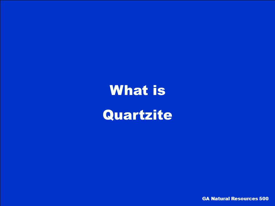 What is Quartzite GA Natural Resources 500