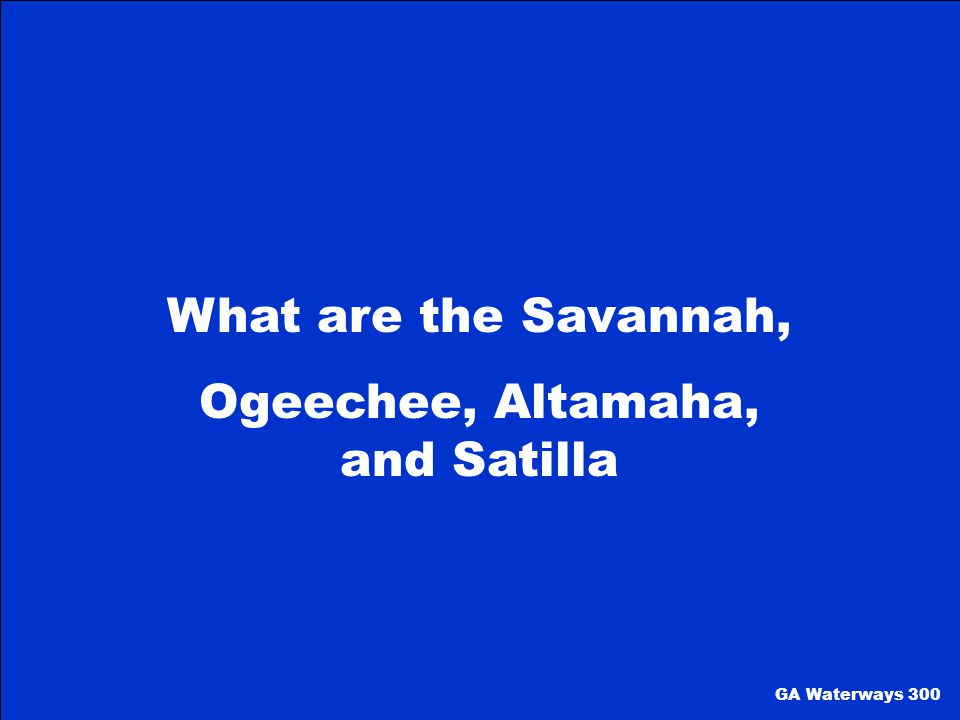 Ogeechee, Altamaha, and Satilla