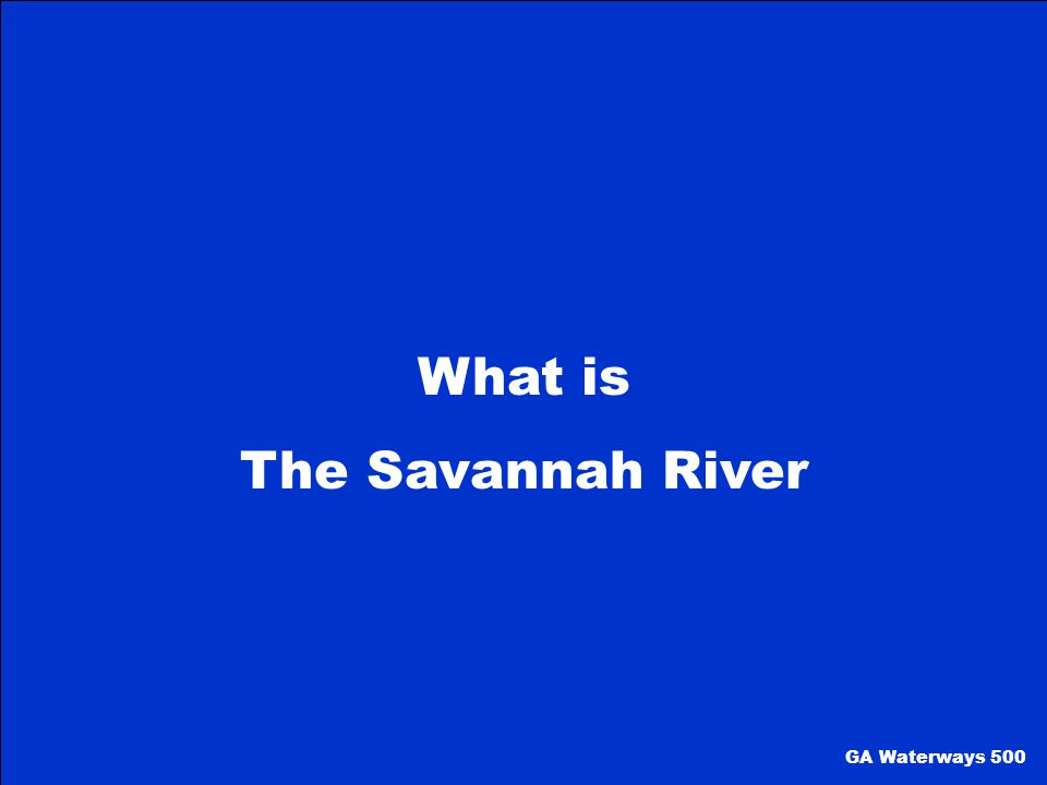 What is The Savannah River GA Waterways 500