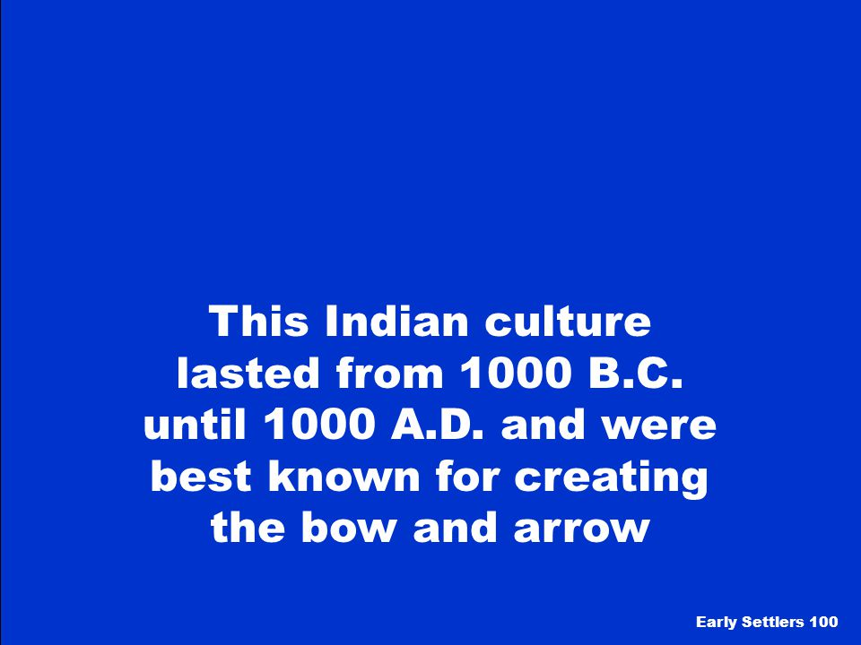 This Indian culture lasted from 1000 B. C. until 1000 A. D