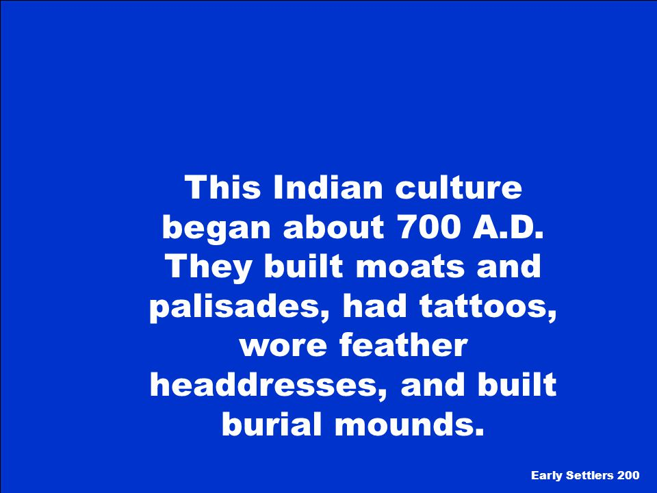 This Indian culture began about 700 A. D