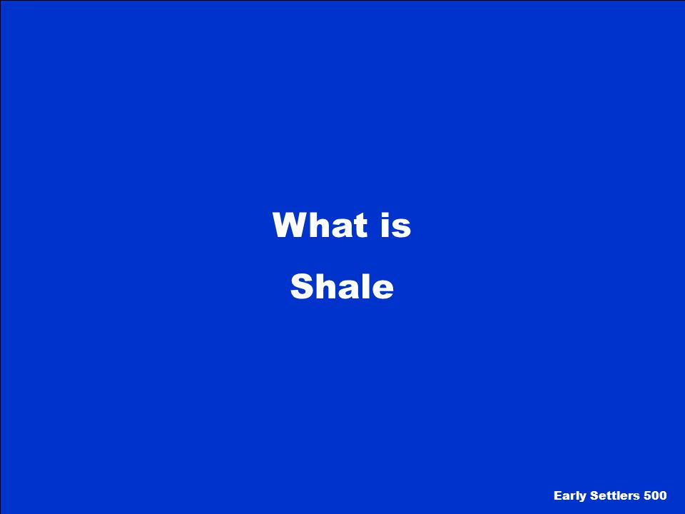 What is Shale Early Settlers 500