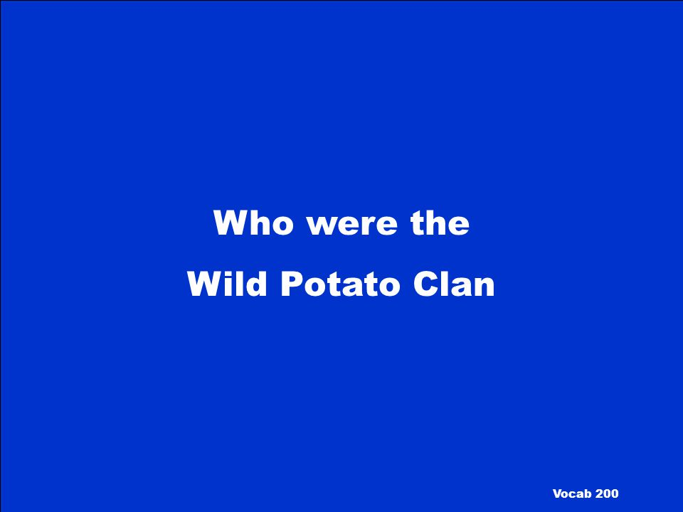 Who were the Wild Potato Clan Vocab 200