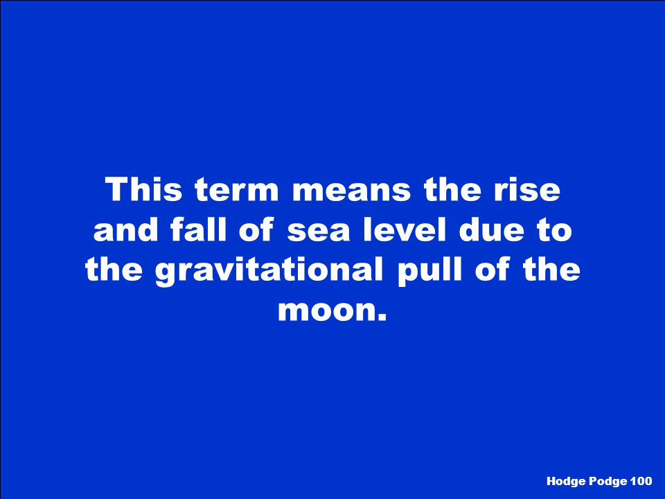 This term means the rise and fall of sea level due to the gravitational pull of the moon.