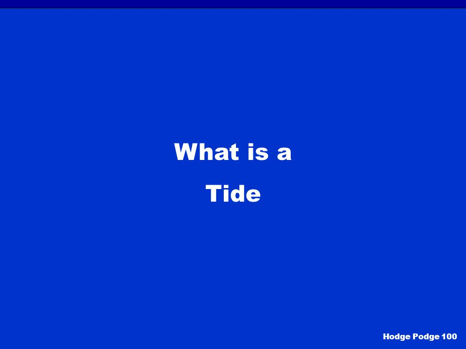 What is a Tide Hodge Podge 100