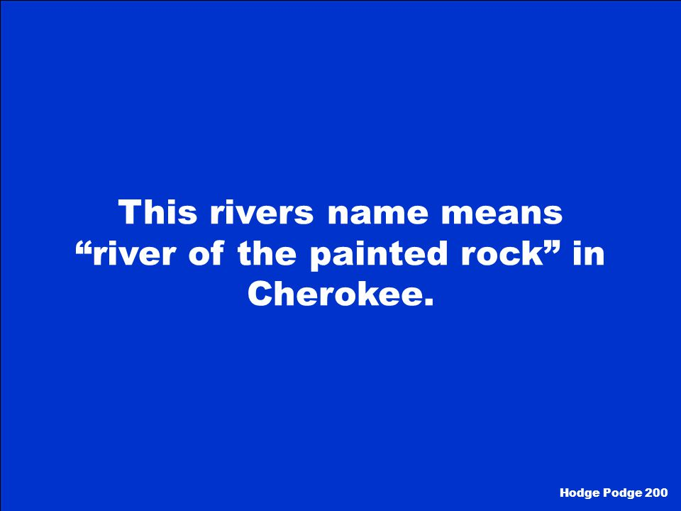 This rivers name means river of the painted rock in Cherokee.