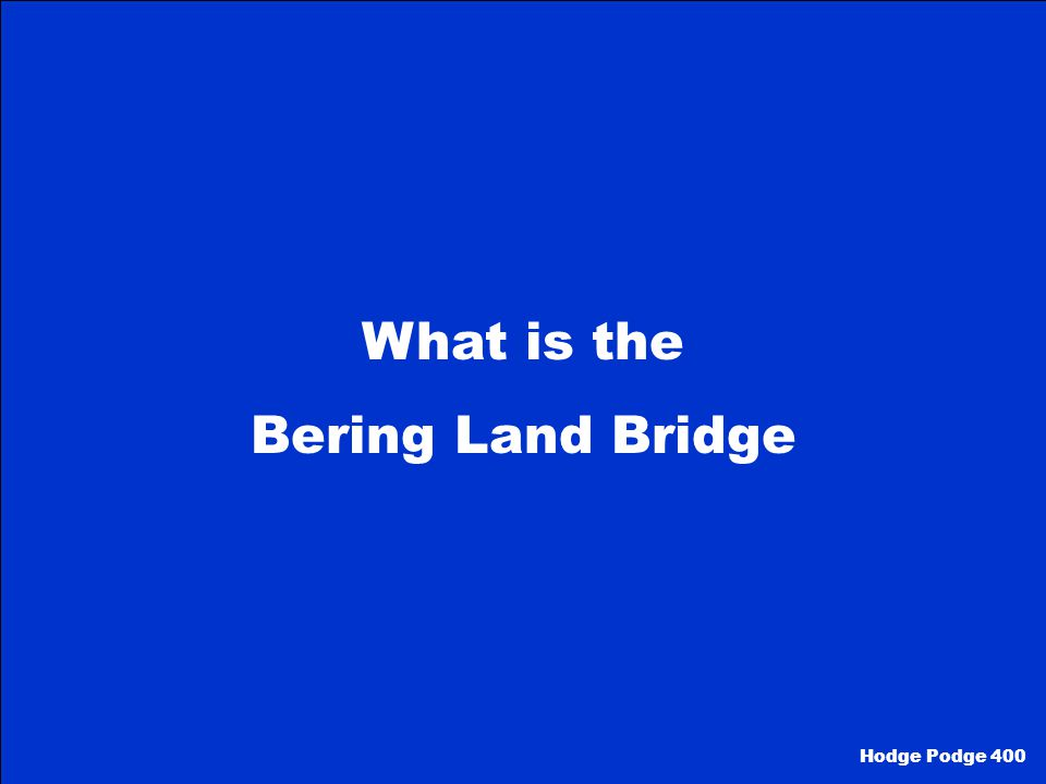 What is the Bering Land Bridge Hodge Podge 400