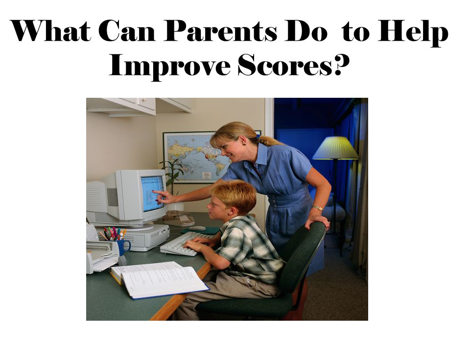 What Can Parents Do to Help Improve Scores