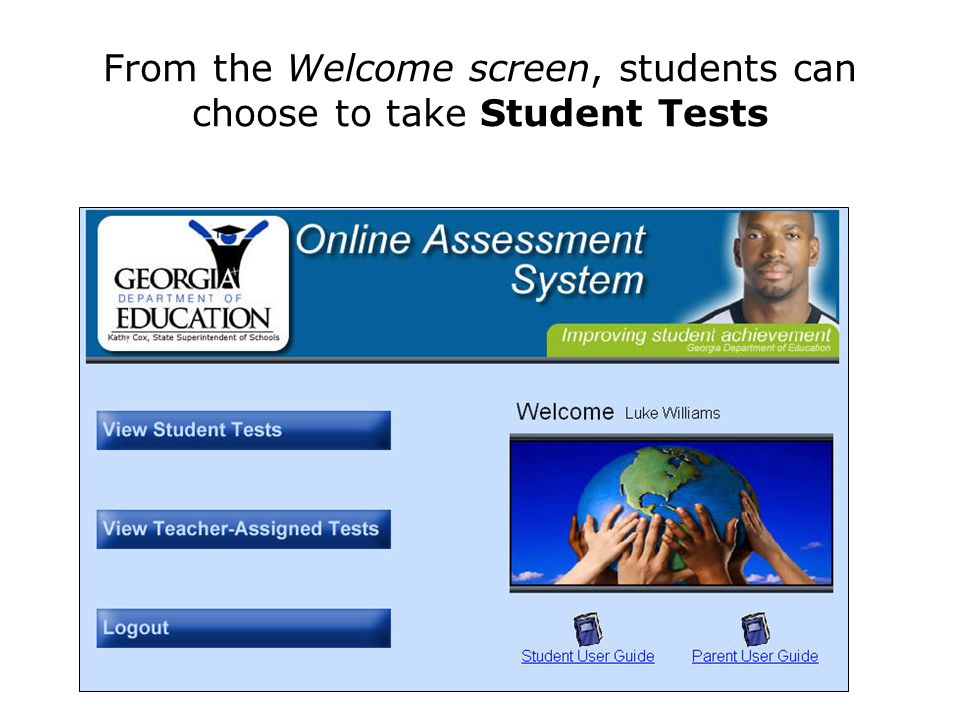 From the Welcome screen, students can choose to take Student Tests
