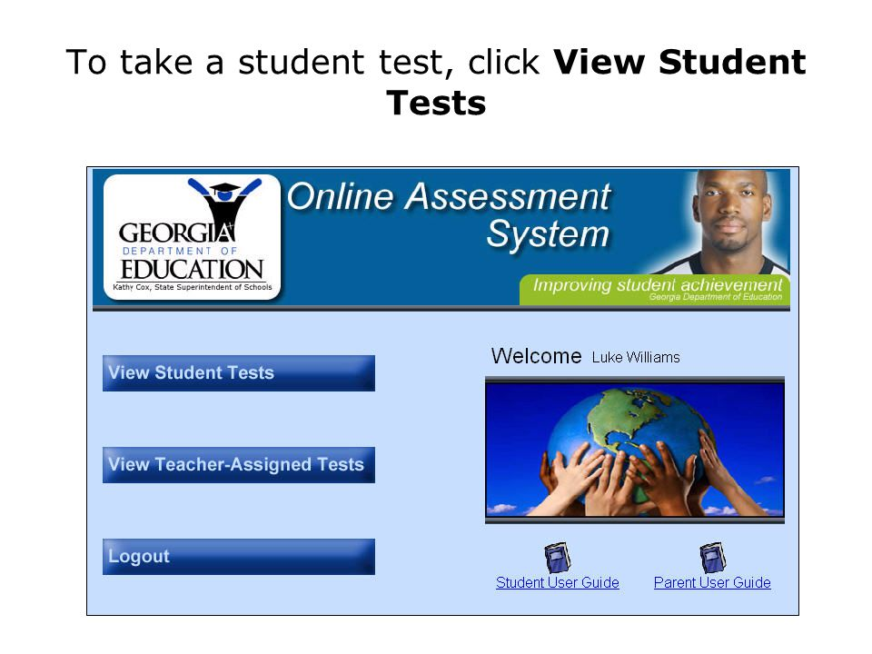 To take a student test, click View Student Tests