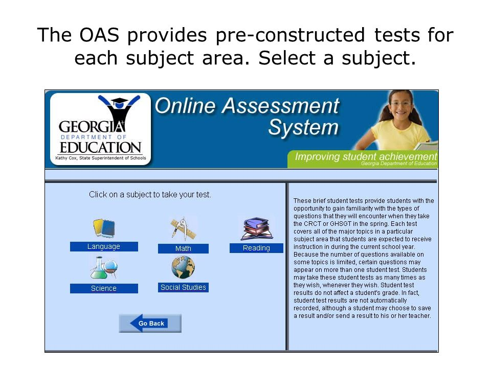 The OAS provides pre-constructed tests for each subject area