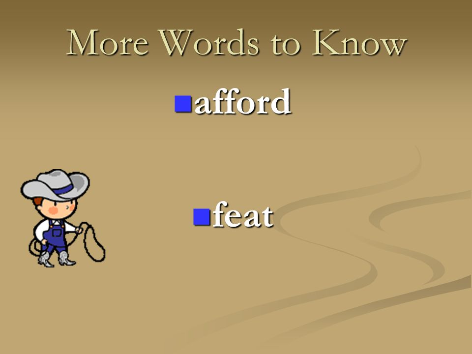 More Words to Know afford feat