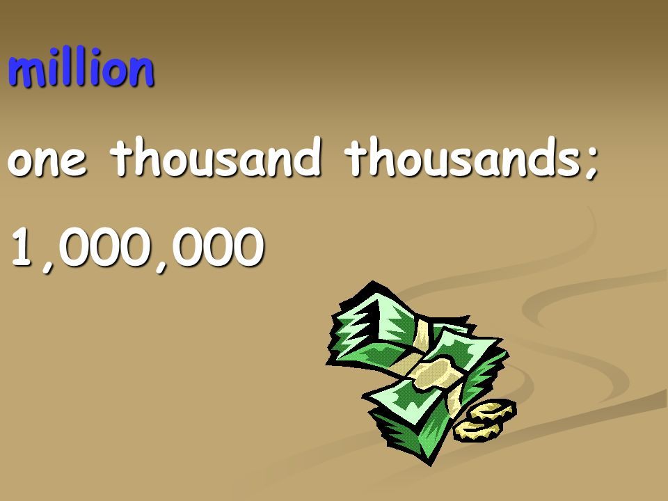million one thousand thousands; 1,000,000