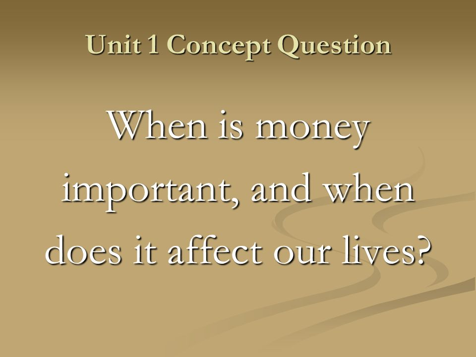 When is money important, and when does it affect our lives