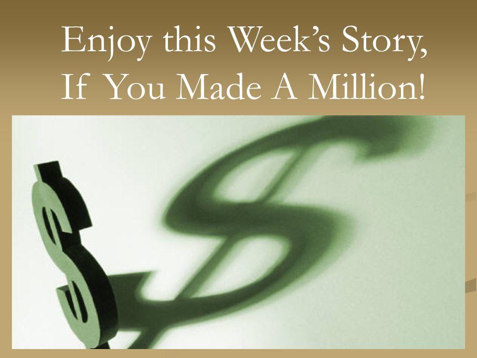 Enjoy this Week's Story,