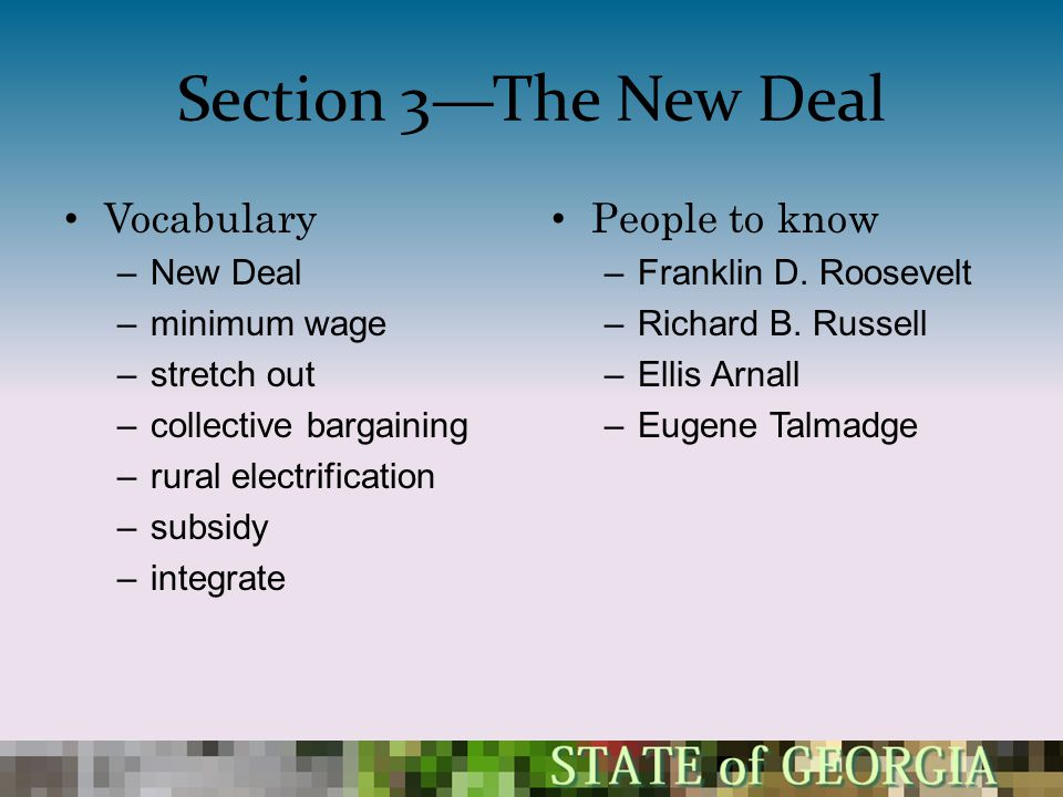 Section 3—The New Deal Vocabulary People to know New Deal minimum wage