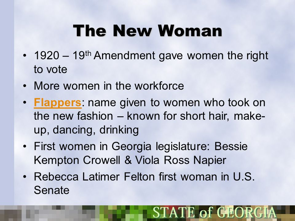The New Woman 1920 – 19th Amendment gave women the right to vote