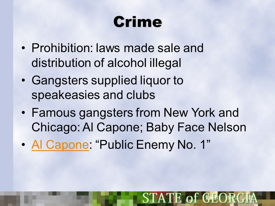 Crime Prohibition: laws made sale and distribution of alcohol illegal
