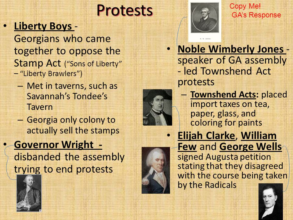 Protests Copy Me! GA's Response. Liberty Boys - Georgians who came together to oppose the Stamp Act ( Sons of Liberty – Liberty Brawlers )
