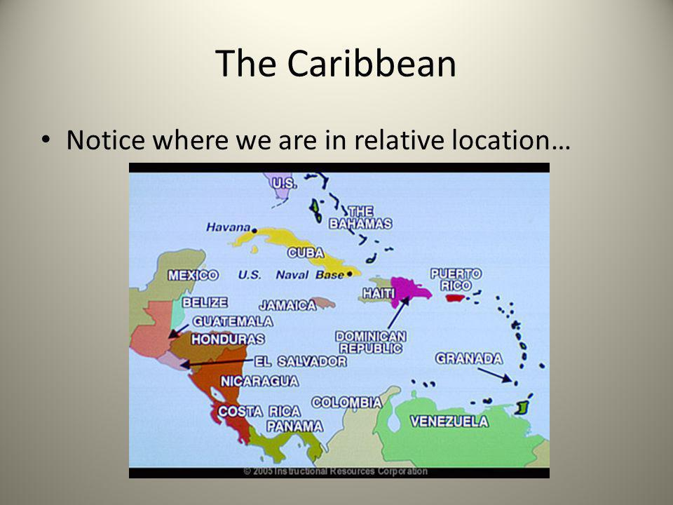 The Caribbean Notice where we are in relative location…