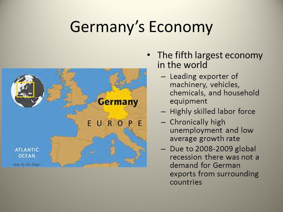 Germany's Economy The fifth largest economy in the world
