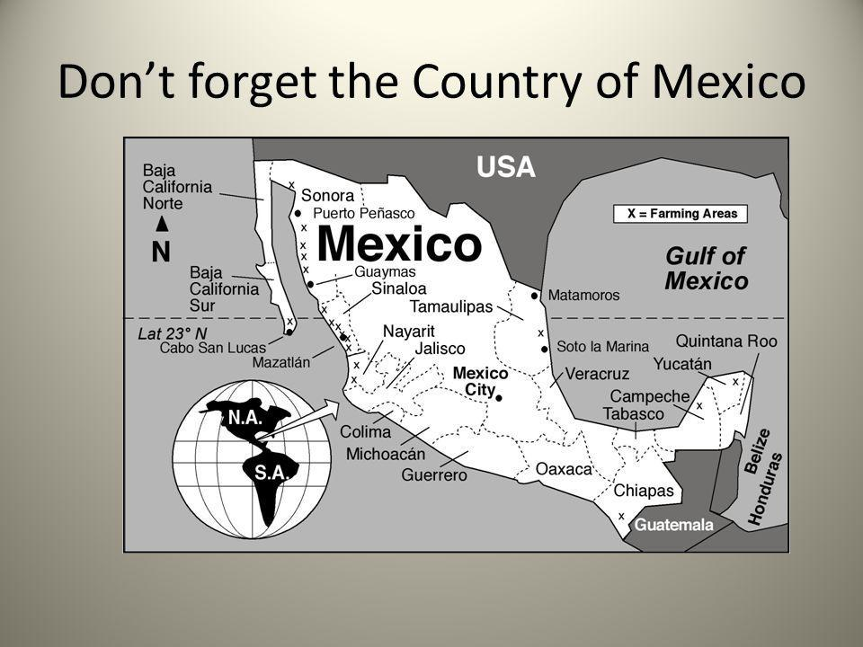 Don't forget the Country of Mexico