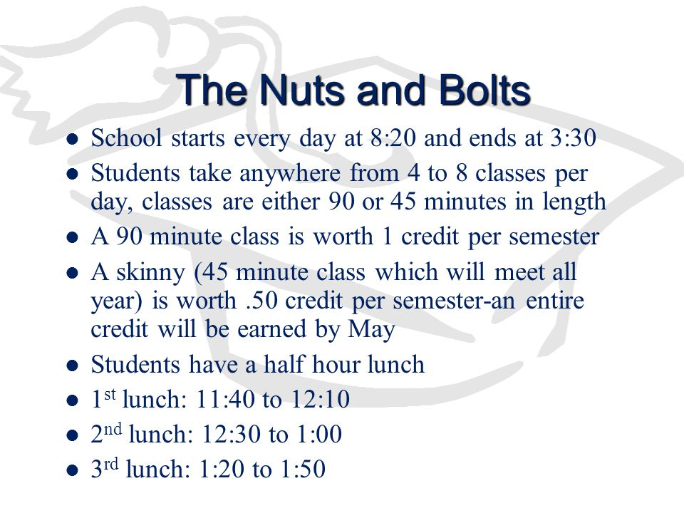 The Nuts and Bolts School starts every day at 8:20 and ends at 3:30