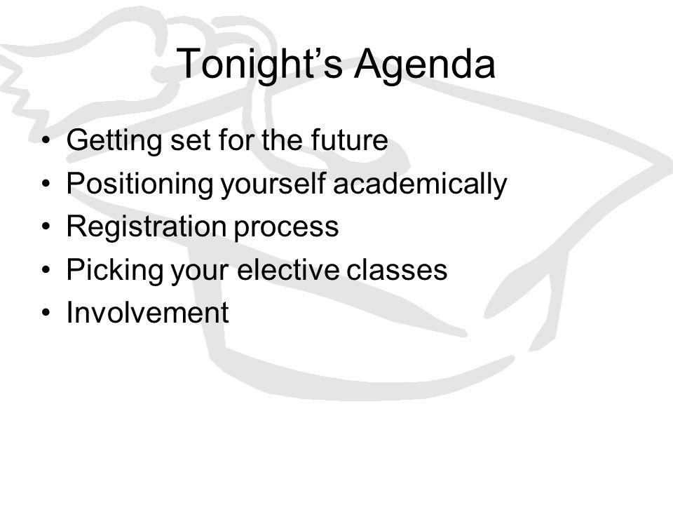 Tonight's Agenda Getting set for the future