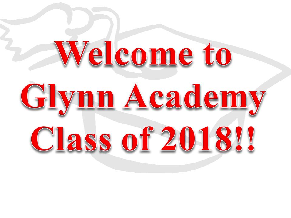 Welcome to Glynn Academy Class of 2018!!