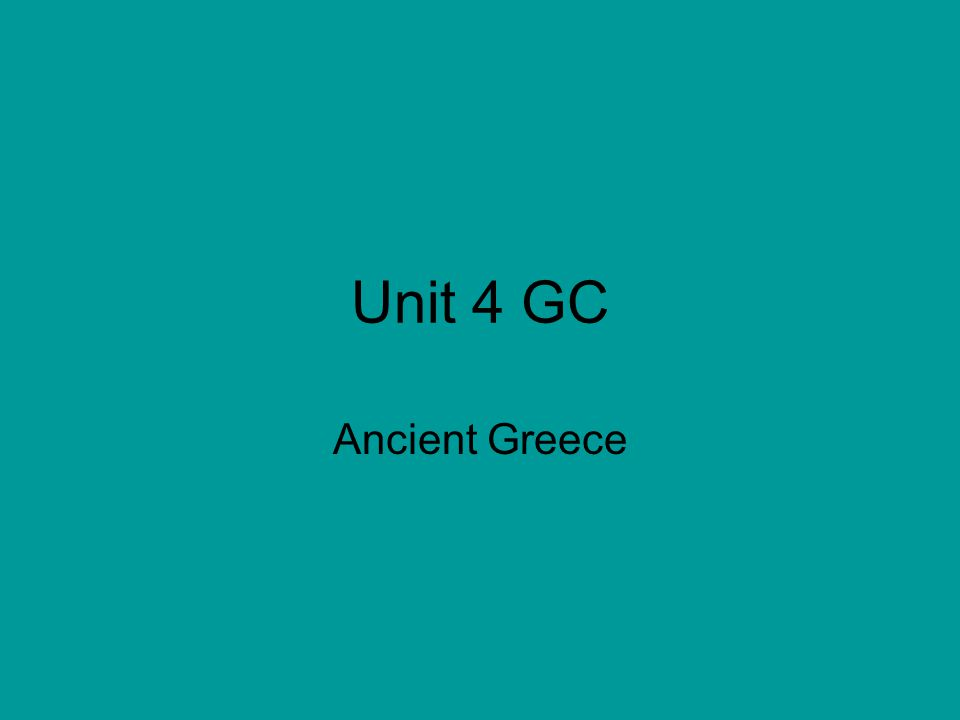 Unit 4 GC Ancient Greece