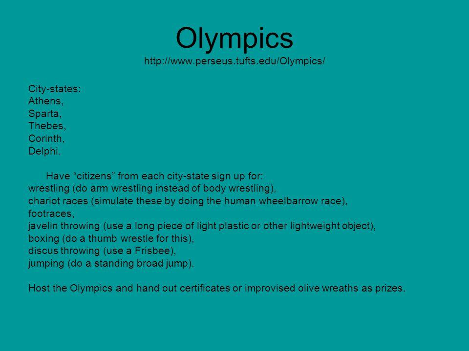 Olympics http://www.perseus.tufts.edu/Olympics/