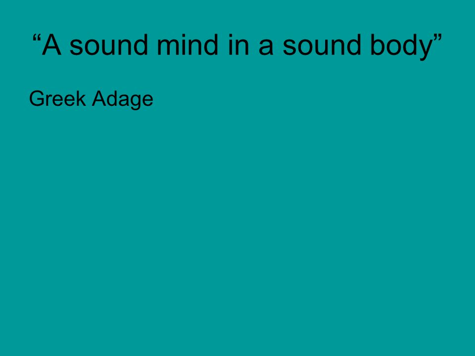 A sound mind in a sound body