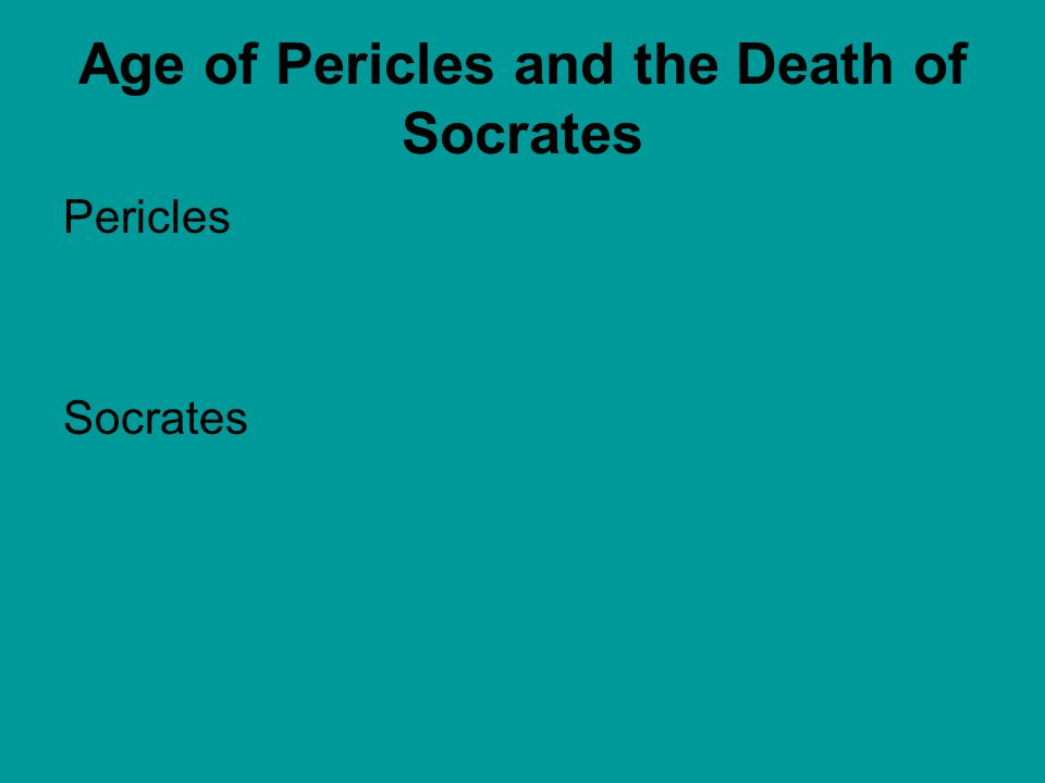 Age of Pericles and the Death of Socrates