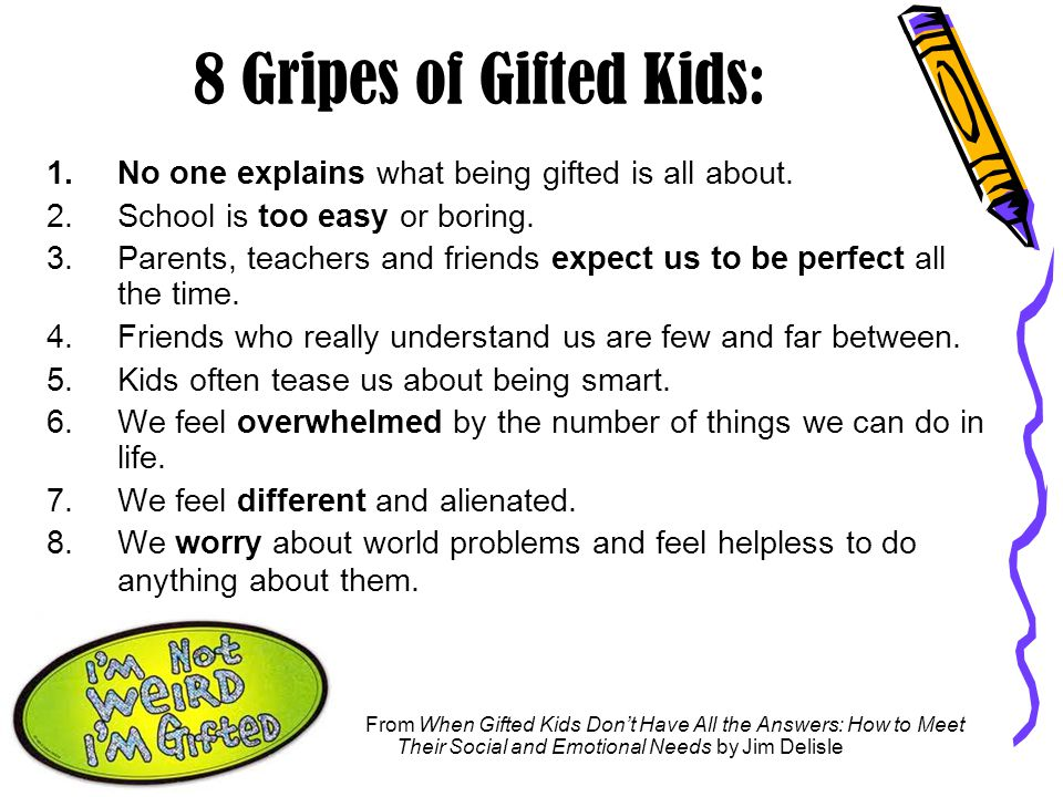 8 Gripes of Gifted Kids: No one explains what being gifted is all about. School is too easy or boring.