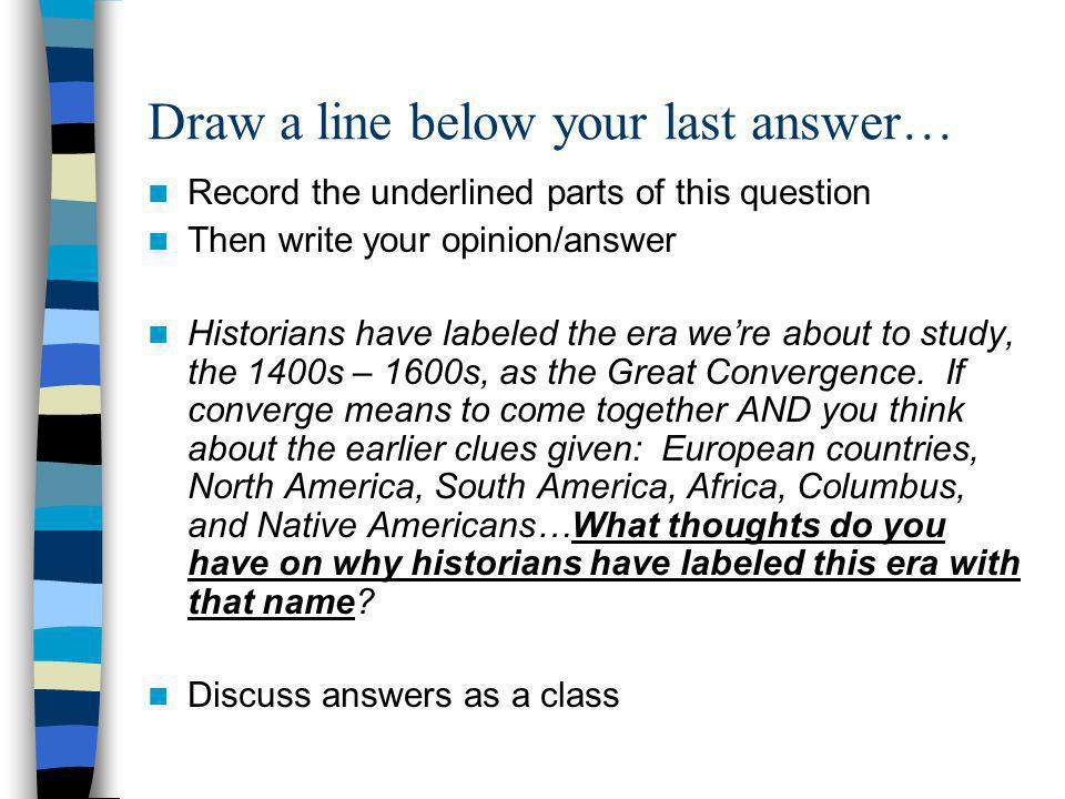 Draw a line below your last answer…