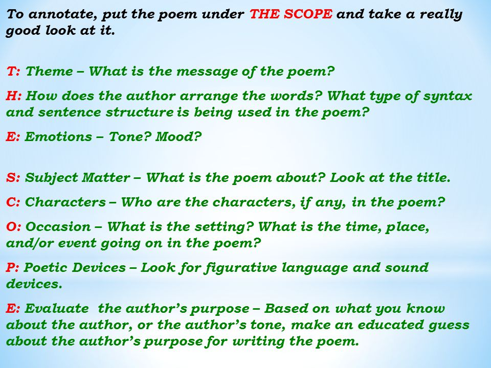 To annotate, put the poem under THE SCOPE and take a really good look at it.
