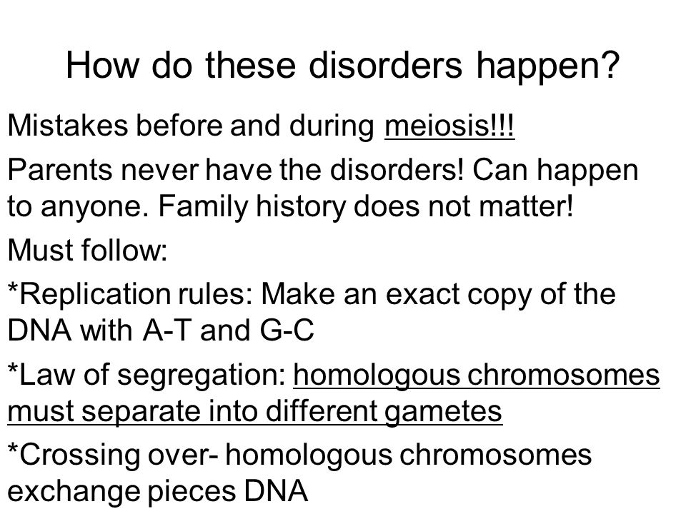 How do these disorders happen