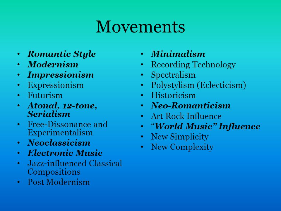 Movements Romantic Style Minimalism Modernism Recording Technology