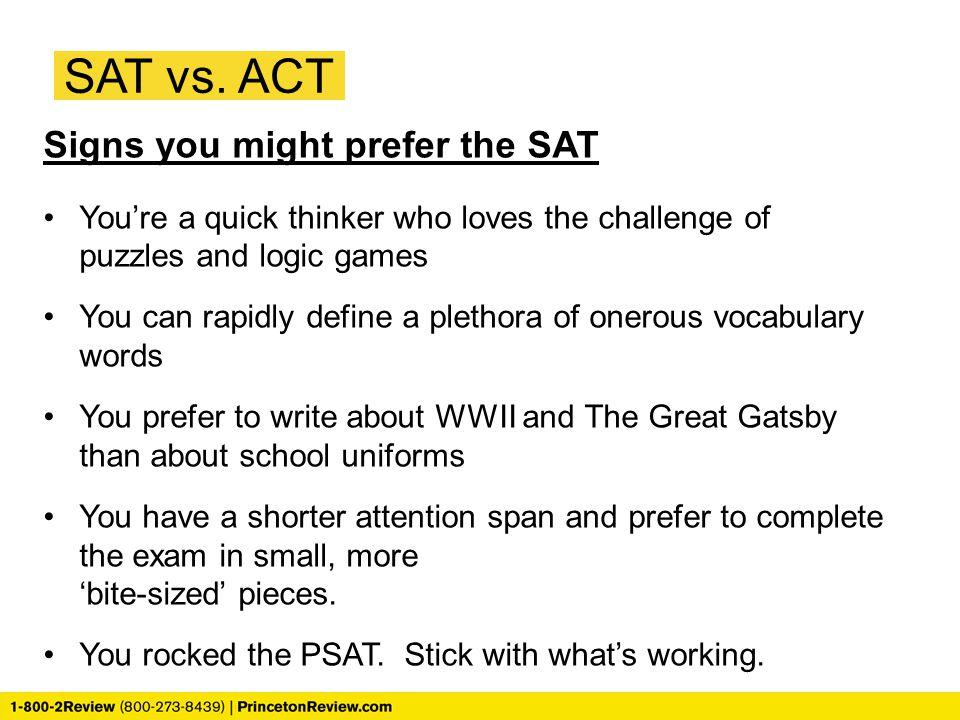 SAT vs. ACT Signs you might prefer the SAT