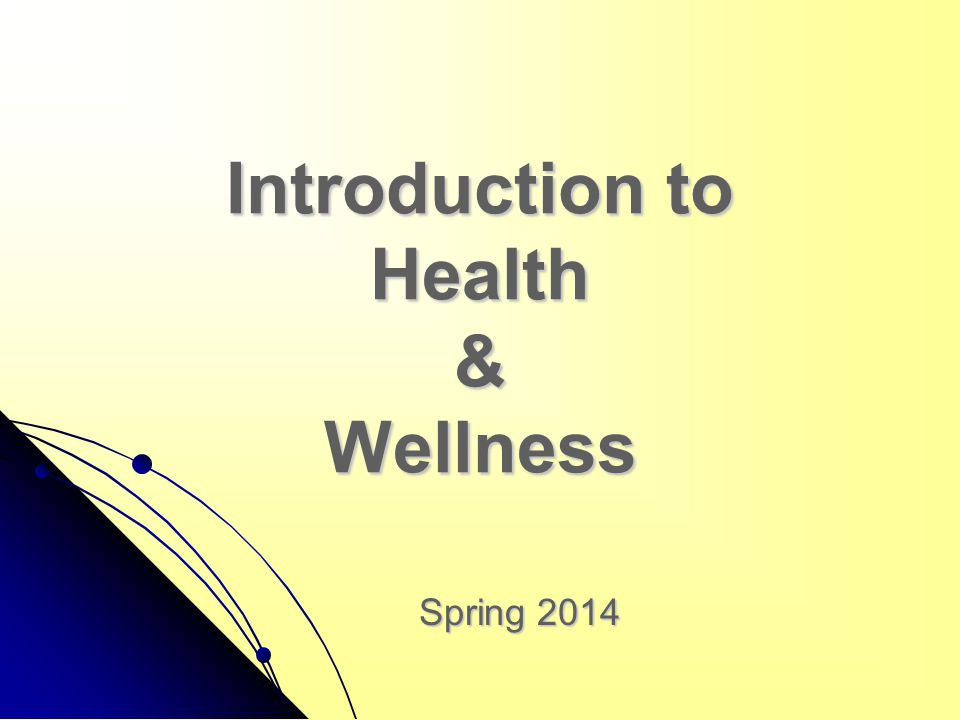 Introduction to Health & Wellness